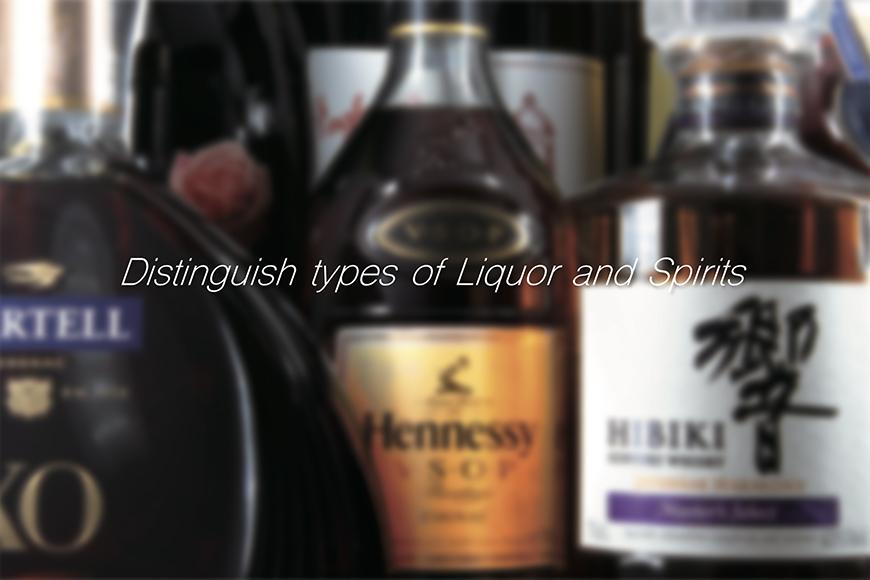 Distinguish types of Liquor and Spirits